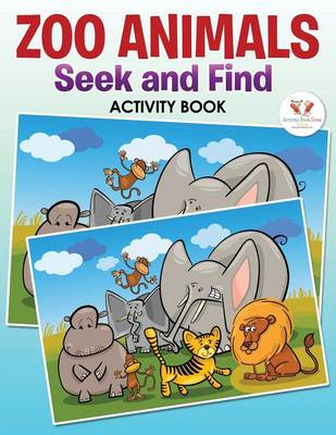 Zoo Animals Seek and Find Activity Book (Paperback)