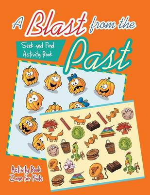 A Blast from the Past: Seek and Find Activity Book (Paperback)