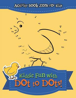 Kiddie Fun with Dot to Dots! (Paperback)