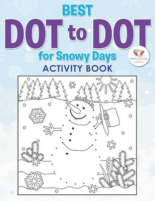 Best Dot to Dot for Snowy Days Activity Book (Paperback)