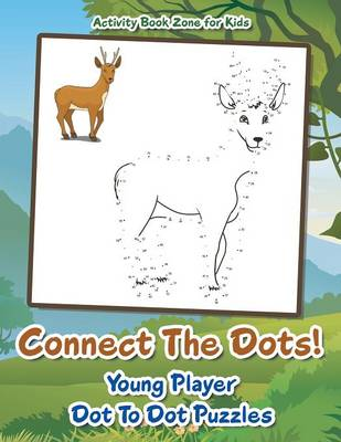 Connect the Dots! Young Player Dot to Dot Puzzles (Paperback)