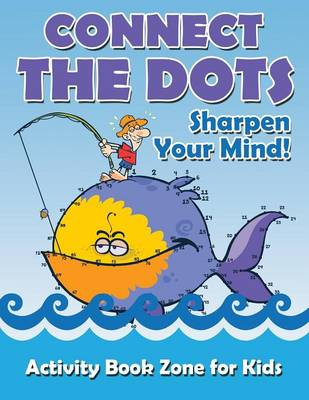 Connect the Dots, Sharpen Your Mind! (Paperback)