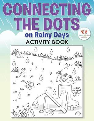 Connecting the Dots on Rainy Days Activity Book Book (Paperback)