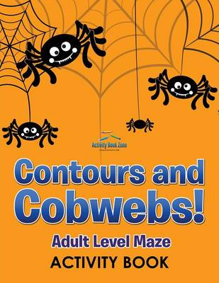 Contours and Cobwebs! Adult Level Maze Activity Book (Paperback)
