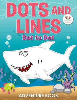Dots and Lines: Dot to Dot Adventure Book (Paperback)