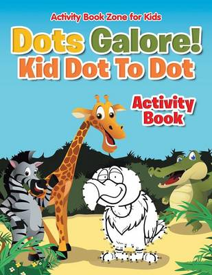 Dots Galore! Kid Dot to Dot Activity Book (Paperback)