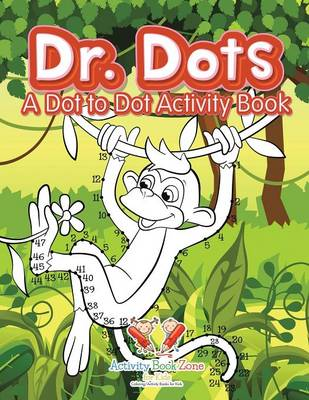 Dr. Dots: A Dot to Dot Activity Book (Paperback)