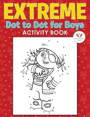 Extreme Dot to Dot for Boys Activity Book (Paperback)