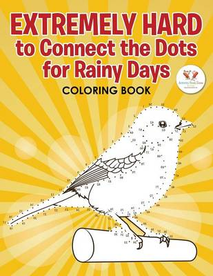 Extremely Hard to Connect the Dots for Rainy Days Activity Book (Paperback)
