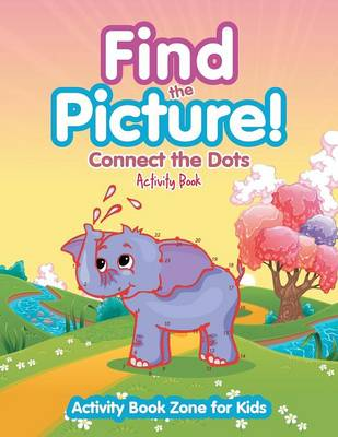 Find the Picture! Connect the Dots Activity Book (Paperback)