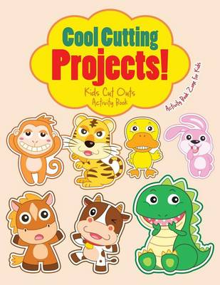 Cool Cutting Projects! Kids Cut Outs Activity Book (Paperback)