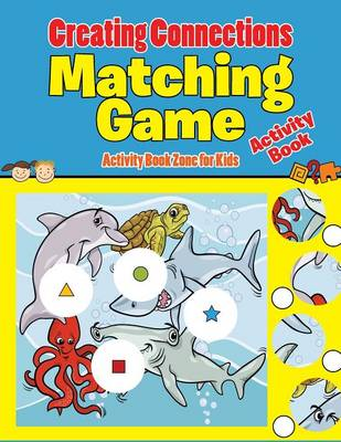Creating Connections: Matching Game Activity Book (Paperback)
