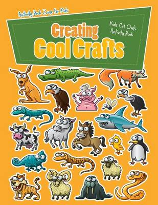 Creating Cool Crafts: Kids Cut Outs Activity Book (Paperback)