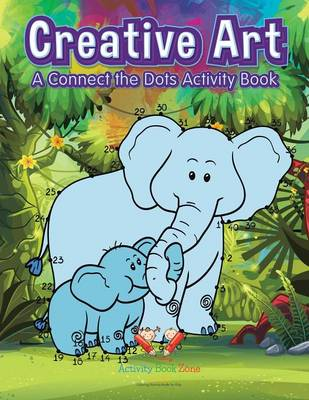 Creative Art: A Connect the Dots Activity Book (Paperback)