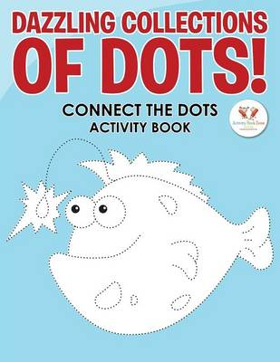Dazzling Collections of Dots! Connect the Dots Activity Book (Paperback)