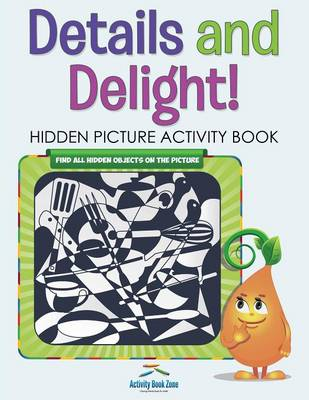 Details and Delight! Hidden Picture Activity Book (Paperback)
