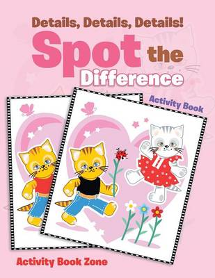 Details, Details, Details! Spot the Difference Activity Book (Paperback)