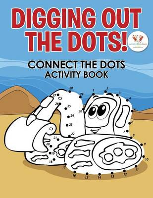 Digging Out the Dots! Connect the Dots Activity Book (Paperback)