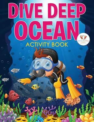 Dive Deep Ocean Activity Book (Paperback)