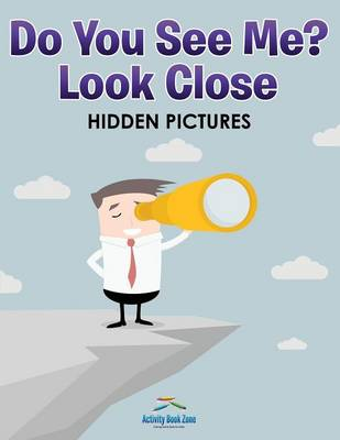 Do You See Me? Look Close -- Hidden Pictures (Paperback)