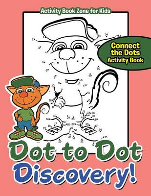 Dot to Dot Discovery! Connect the Dots Activity Book (Paperback)