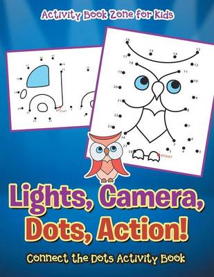 Lights, Camera, Dots, Action! Connect the Dots Activity Book (Paperback)