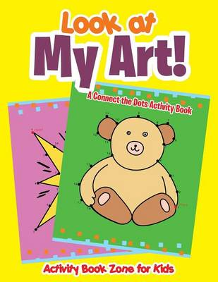 Look at My Art! a Connect the Dots Activity Book (Paperback)