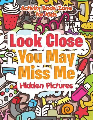 Look Close, You May Miss Me -- Hidden Pictures (Paperback)
