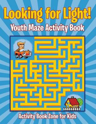 Looking for Light! Youth Maze Activity Book (Paperback)
