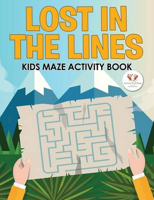 Lost in the Lines: Kids Maze Activity Book (Paperback)