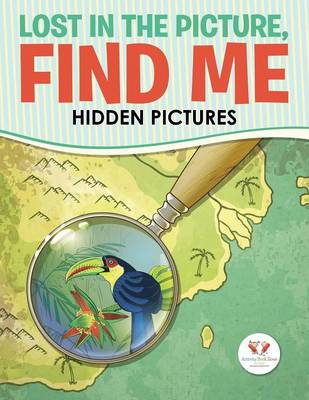 Lost in the Picture, Find Me -- Hidden Pictures (Paperback)