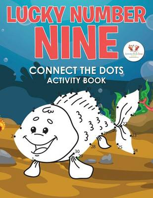 Lucky Number Nine: Connect the Dots Activity Book (Paperback)