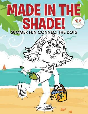 Made in the Shade! Summer Fun Connect the Dots (Paperback)