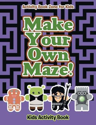 Make Your Own Maze! Kids Activity Book (Paperback)