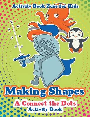 Making Shapes: A Connect the Dots Activity Book (Paperback)