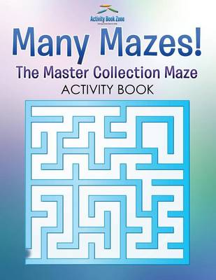 Many Mazes! the Master Collection Maze Activity Book (Paperback)