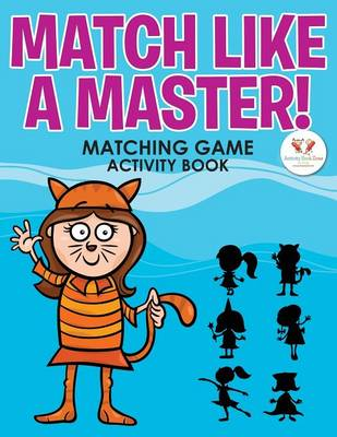 Match Like a Master! Matching Game Activity Book (Paperback)