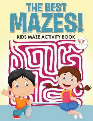 The Best Mazes! Kids Maze Activity Book (Paperback)