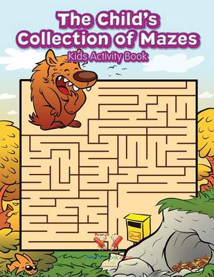 The Child's Collection of Mazes: Kids Activity Book (Paperback)