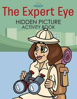 The Expert Eye Hidden Picture Activity Book (Paperback)