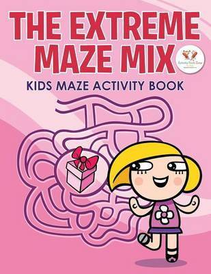The Extreme Maze Mix: Kids Maze Activity Book (Paperback)