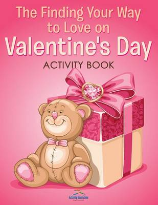 The Finding Your Way to Love on Valentine's Day Activity Book (Paperback)