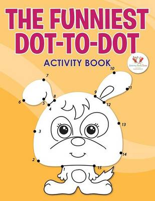 The Funniest Dot-To-Dot Activity Book (Paperback)