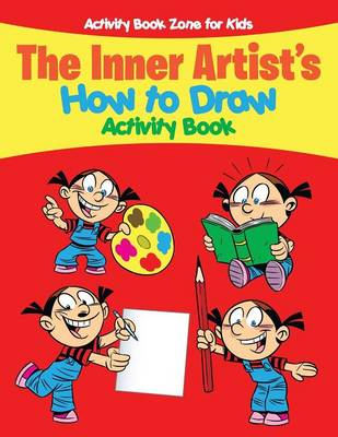 The Inner Artist's How to Draw Activity Book (Paperback)