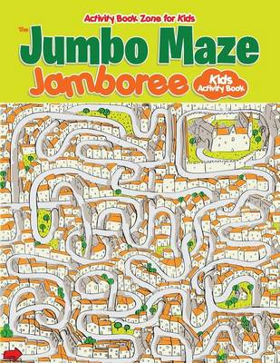 The Jumbo Maze Jamboree: Kids Activity Book (Paperback)