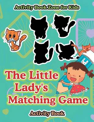 The Little Lady's Matching Game Activity Book (Paperback)