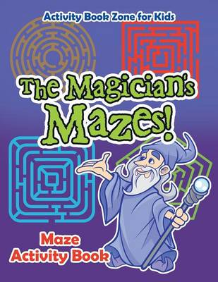 The Magician's Mazes! Maze Activity Book (Paperback)