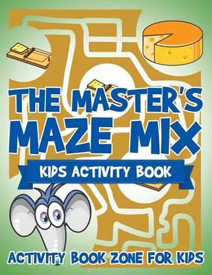 The Master's Maze Mix - Kids Activity Book (Paperback)