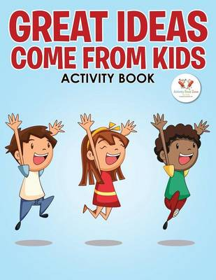 Great Ideas Come from Kids Activity Book (Paperback)