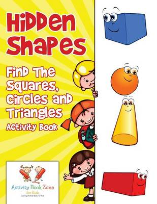 Hidden Shapes: Find the Squares, Circles and Triangles Activity Book (Paperback)